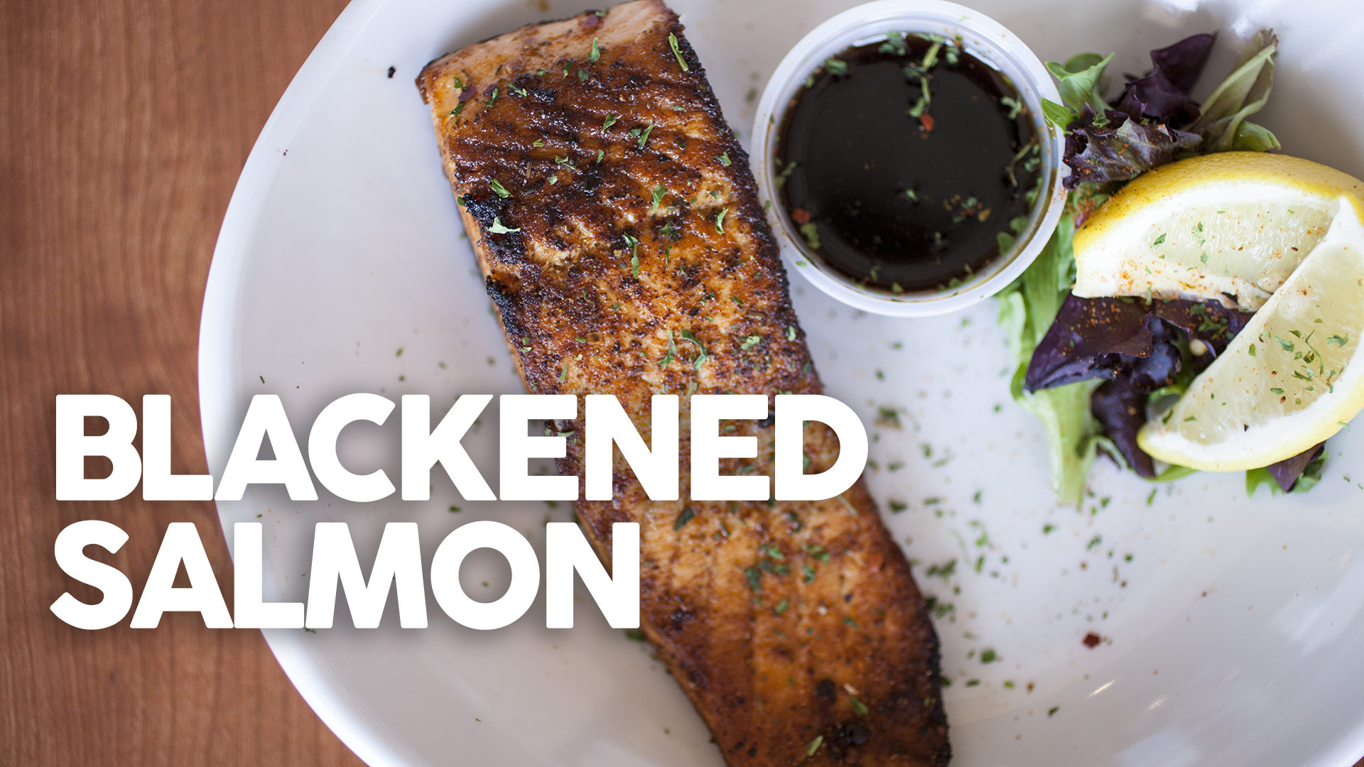 "Blackened Salmon ""Your Way"""