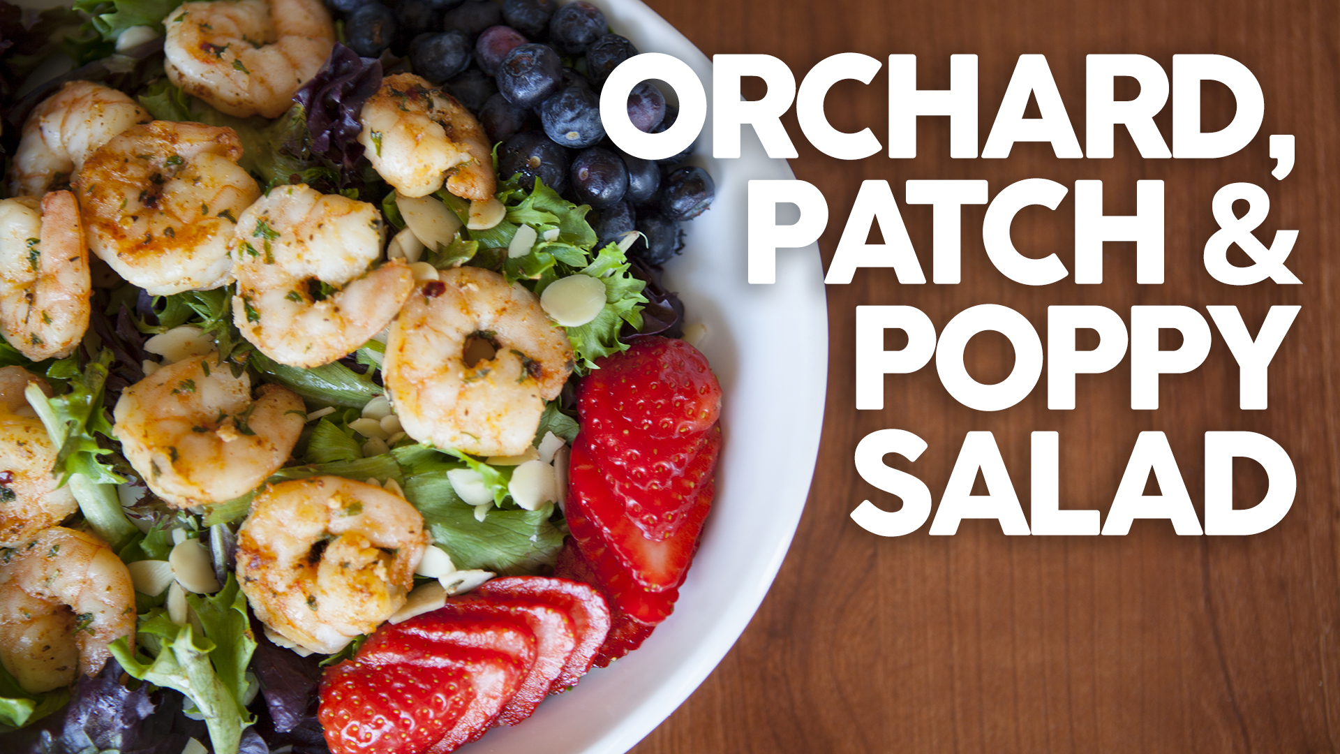Orchard, Patch & Poppy Salad